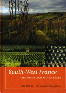 South-West France : The Wines and Winemakers, Hardback Book