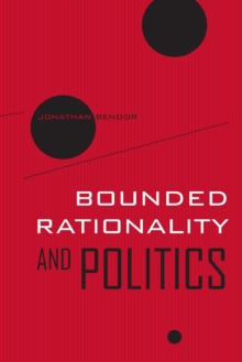 Bounded Rationality and Politics, Paperback / softback Book