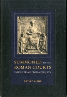 Summoned to the Roman Courts : Famous Trials from Antiquity, Hardback Book