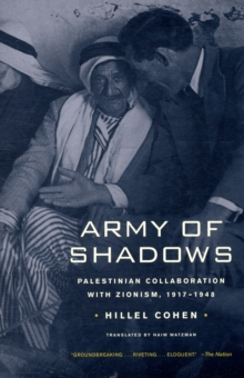 Army of Shadows : Palestinian Collaboration with Zionism, 1917 1948, Paperback / softback Book