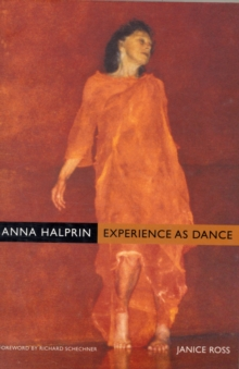 Anna Halprin : Experience as Dance, Paperback / softback Book