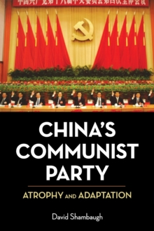 China's Communist Party : Atrophy and Adaptation, Paperback / softback Book