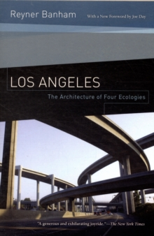 Los Angeles : The Architecture of Four Ecologies, Paperback / softback Book