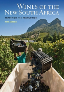Wines of the New South Africa : Tradition and Revolution, Hardback Book