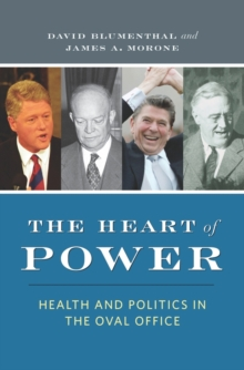 The Heart of Power : Health and Politics in the Oval Office, Hardback Book