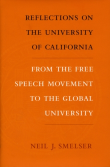 Reflections on the University of California : From the Free Speech Movement to the Global University, Hardback Book