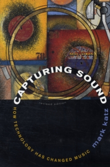 Capturing Sound : How Technology Has Changed Music, Paperback / softback Book