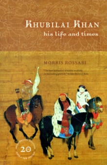 Khubilai Khan : His Life and Times, 20th Anniversary Edition, With a New Preface, Paperback Book