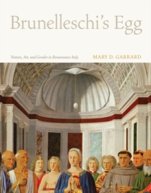 Brunelleschi's Egg : Nature, Art, and Gender in Renaissance Italy, Hardback Book