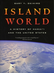 Island World : A History of Hawai'i and the United States, Paperback / softback Book