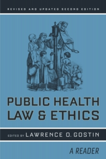 Public Health Law and Ethics : A Reader, Paperback / softback Book
