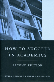 How to Succeed in Academics, 2nd edition, Paperback / softback Book