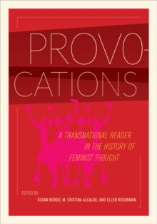 Provocations : A Transnational Reader in the History of Feminist Thought, Hardback Book