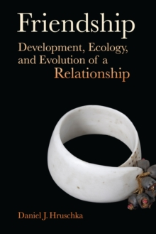 Friendship : Development, Ecology, and Evolution of a Relationship, Paperback / softback Book
