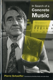 In Search of a Concrete Music, Hardback Book