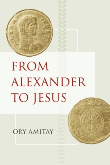 From Alexander to Jesus, Hardback Book