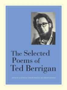 The Selected Poems of Ted Berrigan, Hardback Book