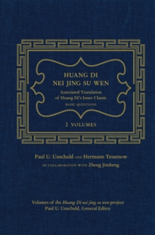 Huang Di Nei Jing Su Wen : An Annotated Translation of Huang Di's Inner Classic - Basic Questions: 2 volumes, Hardback Book
