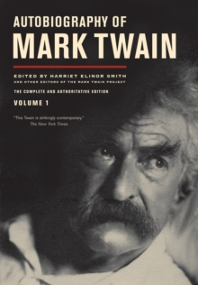 Autobiography of Mark Twain : The Complete and Authoritative Edition v. 1, Hardback Book