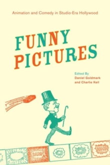 Funny Pictures : Animation and Comedy in Studio-Era Hollywood, Hardback Book