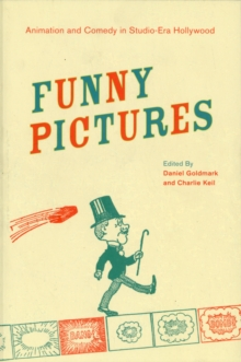 Funny Pictures : Animation and Comedy in Studio-Era Hollywood, Paperback / softback Book