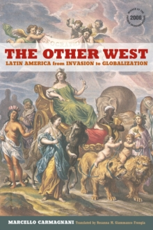The Other West : Latin America from Invasion to Globalization, Paperback / softback Book