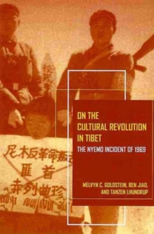 On the Cultural Revolution in Tibet : The Nyemo Incident of 1969, Paperback / softback Book