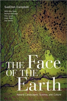 The Face of the Earth : Natural Landscapes, Science, and Culture, Hardback Book