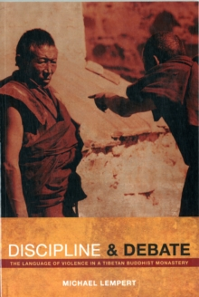 Discipline and Debate : The Language of Violence in a Tibetan Buddhist Monastery, Paperback / softback Book