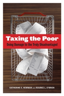 Taxing the Poor : Doing Damage to the Truly Disadvantaged, Paperback / softback Book