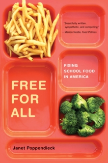 Free for All : Fixing School Food in America, Paperback / softback Book