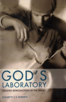 God's Laboratory : Assisted Reproduction in the Andes, Paperback / softback Book