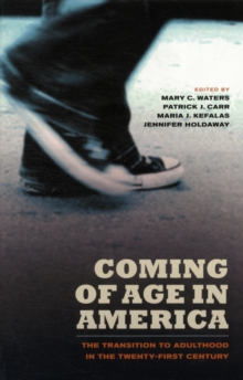 Coming of Age in America : The Transition to Adulthood in the Twenty-First Century, Paperback / softback Book