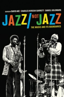 Jazz/Not Jazz : The Music and Its Boundaries, Hardback Book
