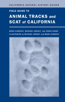 Field Guide to Animal Tracks and Scat of California, Paperback / softback Book