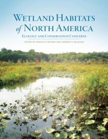 Wetland Habitats of North America : Ecology and Conservation Concerns, Hardback Book