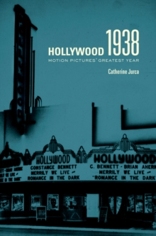 Hollywood 1938 : Motion Pictures' Greatest Year, Paperback Book