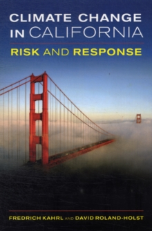 Climate Change in California : Risk and Response, Paperback Book