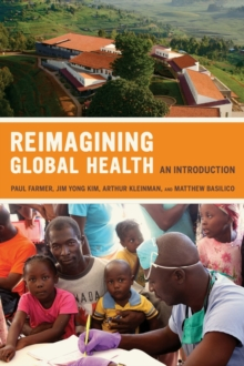 Reimagining Global Health : An Introduction, Paperback Book