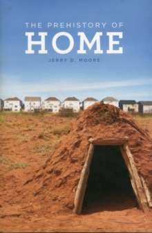 The Prehistory of Home, Hardback Book