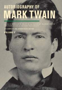 Autobiography of Mark Twain, Volume 2 : The Complete and Authoritative Edition, Hardback Book