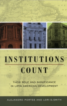 Institutions Count : Their Role and Significance in Latin American Development, Paperback / softback Book