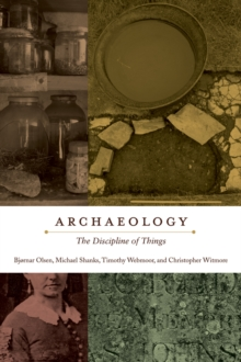 Archaeology : The Discipline of Things, Hardback Book