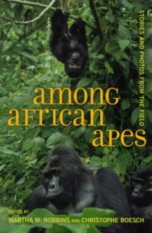 Among African Apes : Stories and Photos from the Field, Paperback Book