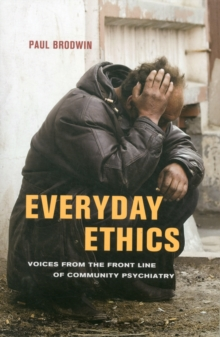 Everyday Ethics : Voices from the Front Line of Community Psychiatry, Paperback / softback Book
