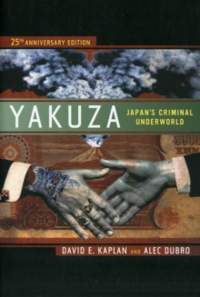 Yakuza : Japan's Criminal Underworld, Paperback / softback Book