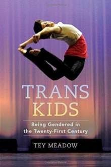 Trans Kids : Being Gendered in the Twenty-First Century, Paperback / softback Book