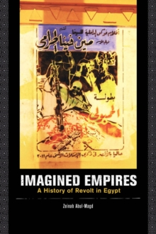 Imagined Empires : A History of Revolt in Egypt, Paperback / softback Book