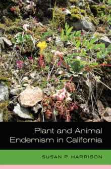 Plant and Animal Endemism in California, Hardback Book