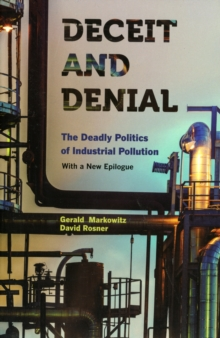 Deceit and Denial : The Deadly Politics of Industrial Pollution, Paperback / softback Book